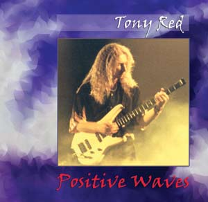 Positive Waves the Solo CD by Think Floyd's Tony Red